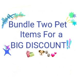 Other - Bundle Two Pet Items & Get Huge Discounts!